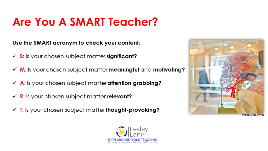 Teachers are your lessons SMART.